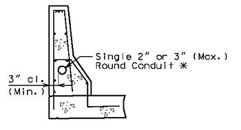 Section of Single Conduit in Safety Barrier Curb* Single 4 in. round conduit if absolutely required